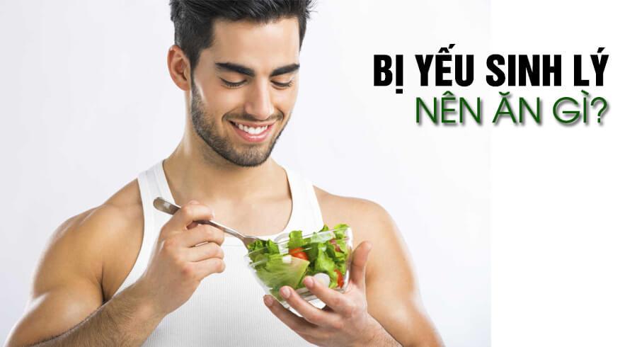 Yếu sinh lý nên ăn gì? Thực phẩm giúp hỗ trợ và cải thiện sinh lý nam
