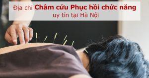Phòng khám Y học cổ truyền số 5 là địa chỉ châm cứu phục hồi chức năng uy tín tại Hà Nội