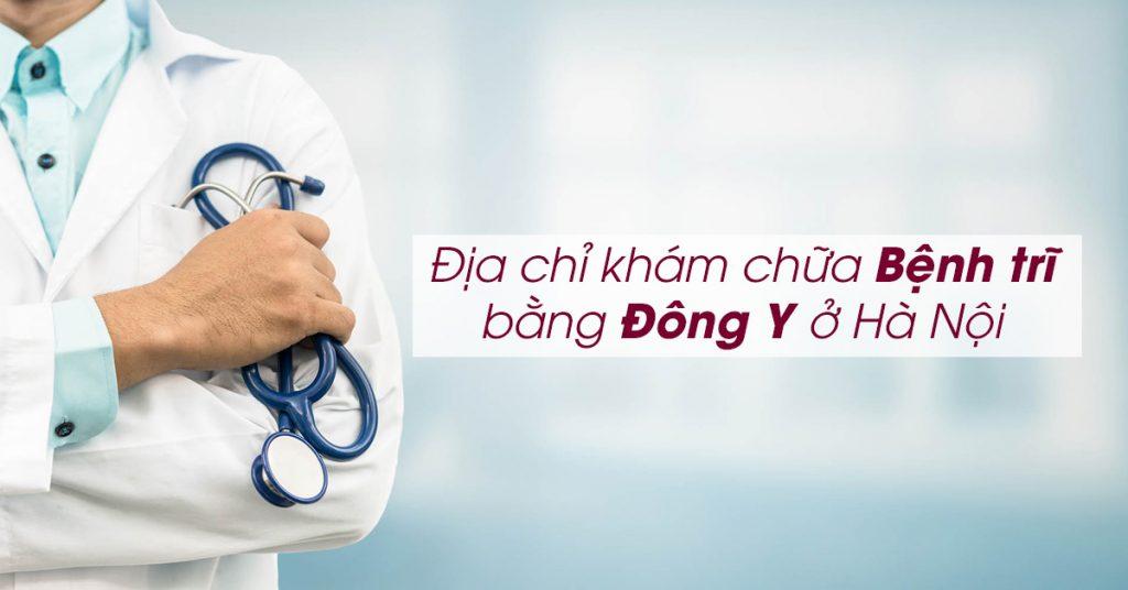 Địa chỉ khám chữa bệnh trĩ bằng đông y ở Hà Nội