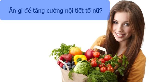 Ăn gì để tăng cường nội tiết tố nữ