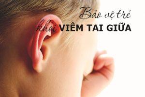 Bệnh viêm tai giữa - Dấu hiệu, nguyên nhân và phương pháp điều trị