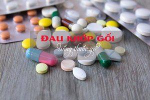 Đau khớp gối uống thuốc gì? Thuốc điều trị đau khớp gối hiệu quả