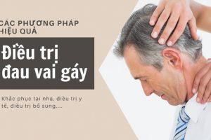 Hướng dẫn điều trị đau vai gáy hiệu quả tại nhà